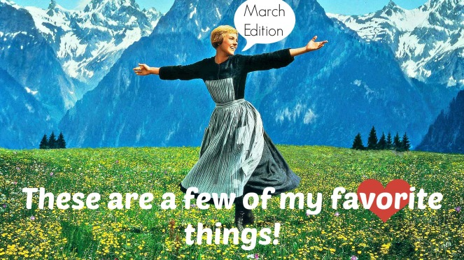 Favorite things - March